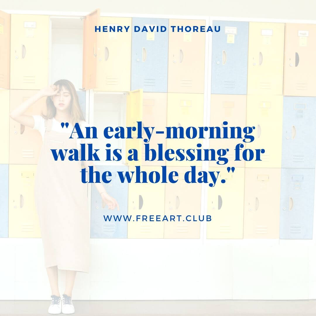 An early-morning walk is a blessing for the whole day